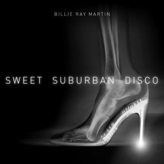 Billie Ray Martin Sweet Suburban Disco