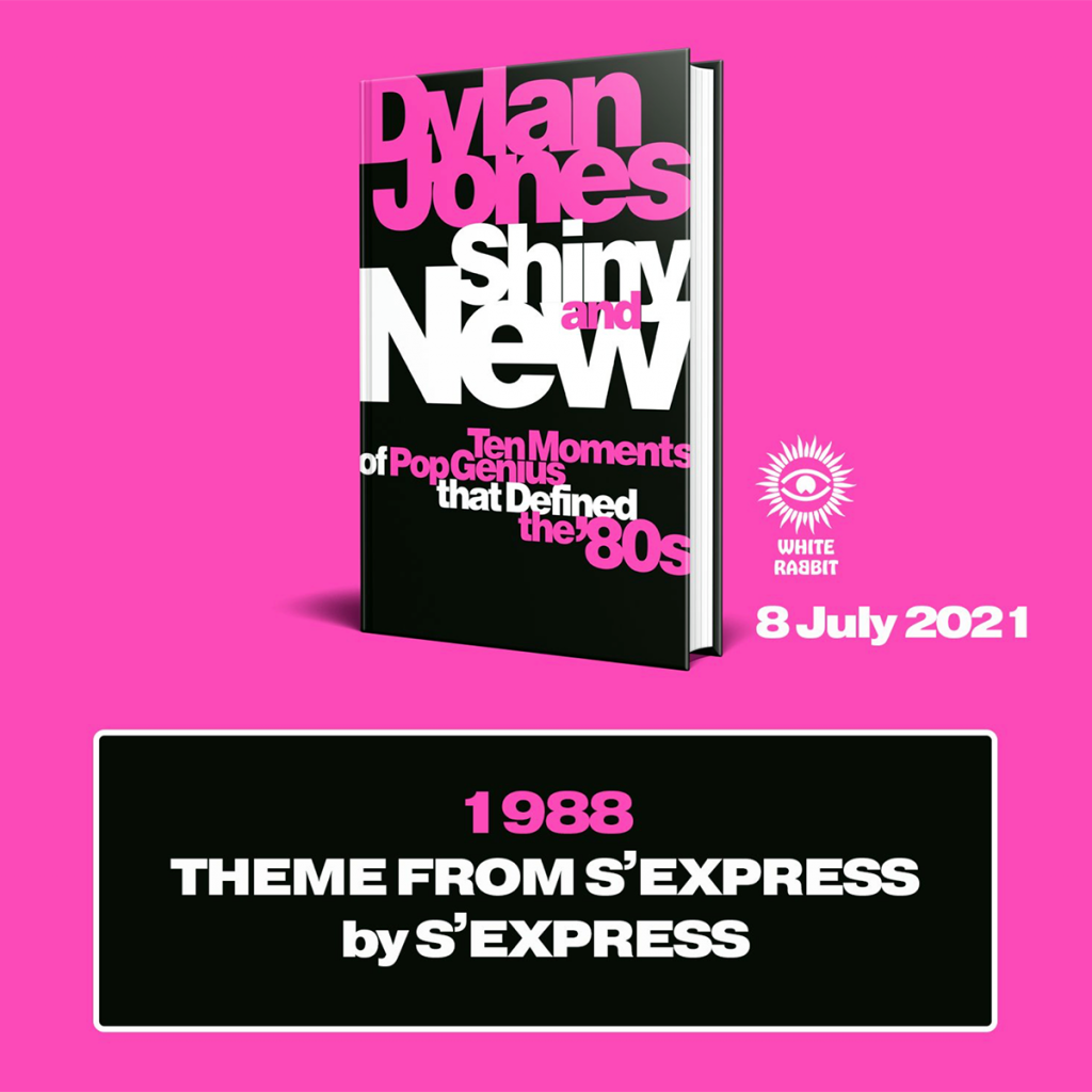 s'express mark moore shiny and new 1988 dylan jones book
