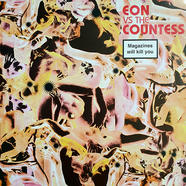 Eon vs. The Countess – Magazines Will Kill You vinyl 12 inch record