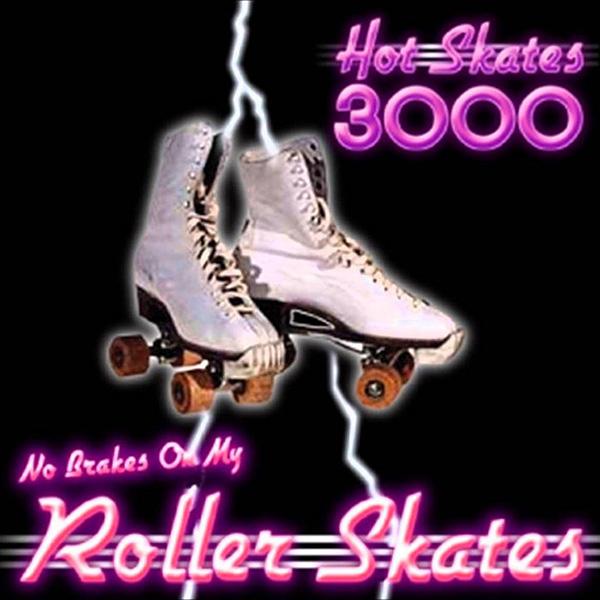 Hot Skates 3000 No Brakes On My white Roller-skates cover