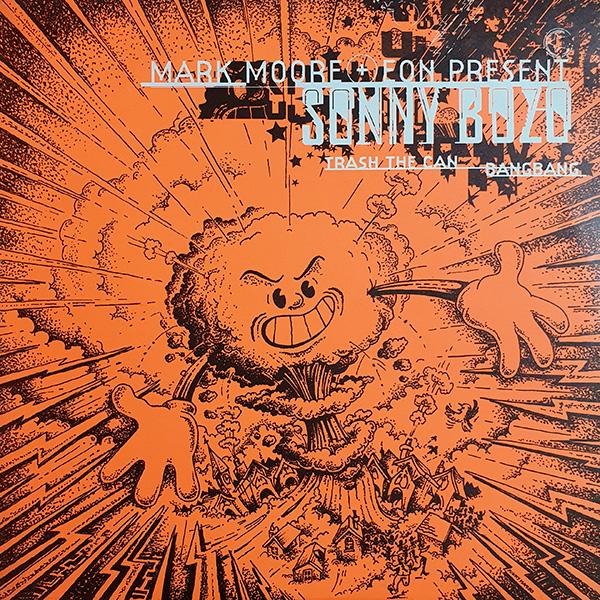 Mark Moore & Eon present Sonny Bozo – Trash The Can / BangBang vinyl 12 inch record