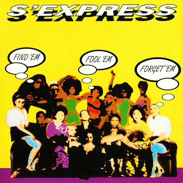 S'Express Find 'Em Fool 'Em Forget 'Em vinyl 12 inch record