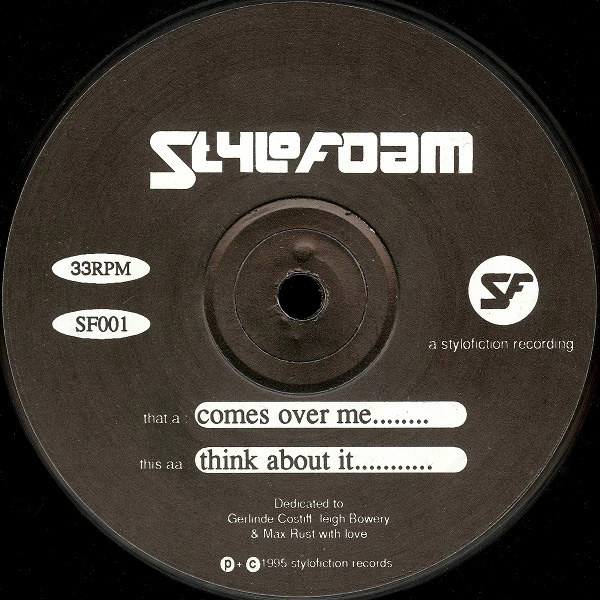 Stylofoam – Comes Over Me / Think About It vinyl 12 inch record