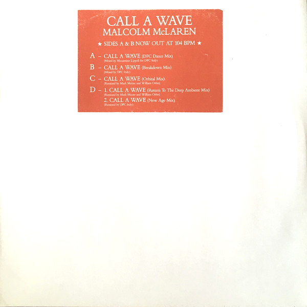 Malcolm McLaren & The Bootzilla Orchestra – Call A Wave - William Orbit & Mark Moore remixes