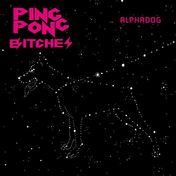Ping Pong Bitches - AlphaDog CD album cover